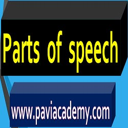 Parts of speech in English : వాక్యములో ప్రతీపదము చేసే పనిని బట్టి ఆ పదాలను వివిధ రకాలుగావిభజించారు . ఆ రకములను Parts of speech (భాషా భాగములు ) అంటారు.