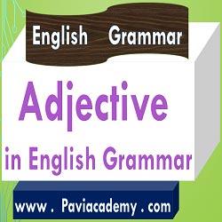 Adjective in English Grammar For Academic and Competitive Examinations – అన్ని తరగతుల పరీక్షలకు – అన్ని పోటీ పరీక్షలకు – తెలుగు వివరణతో – ఇంగ్లీష్ వ్యాకరణము - Paviacademy