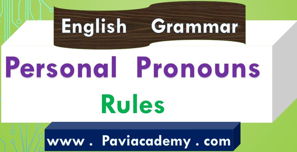 Personal Pronouns Rules For Academic and Competitive Examinations– అన్ని తరగతుల పరీక్షలకు – అన్ని పోటీ పరీక్షలకు – తెలుగు వివరణతో – ఇంగ్లీష్ వ్యాకరణము-paviacademy