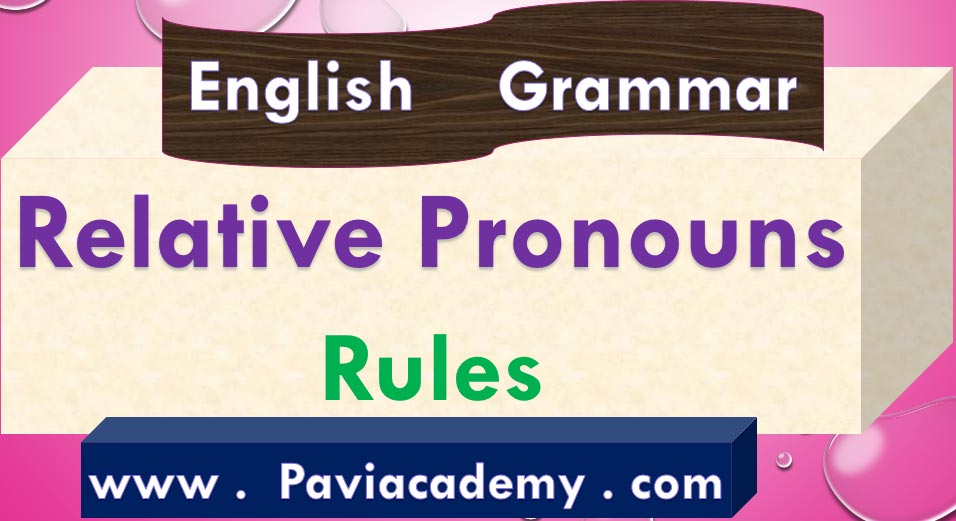 This paviacademy.com article is about Relative Pronouns Rules For Academic and Competitive Examinations With Telugu explanation. - Paviacademy