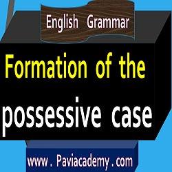 "Formation of the possessive case Rules : When the noun is singular , the possessive case is formed by adding ""-s"" to the noun .- paviacademy"