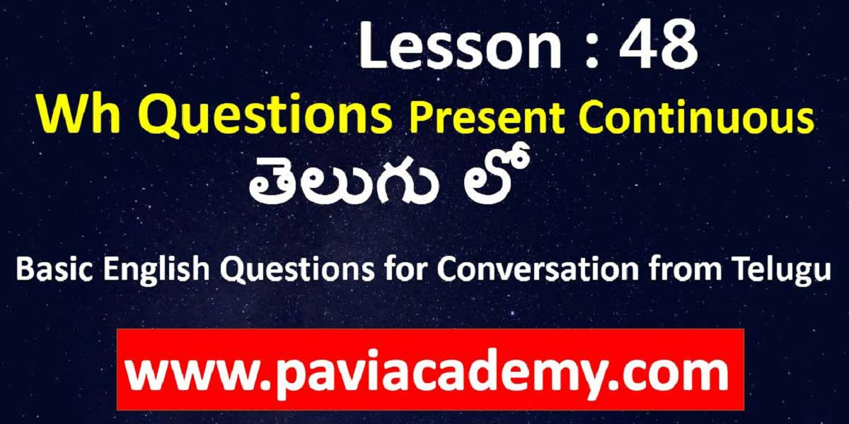 Basic English Questions for conversation from Telugu І Spoken English from Telugu І wh questions І Spoken English from Telugu І www.paviacademy.com