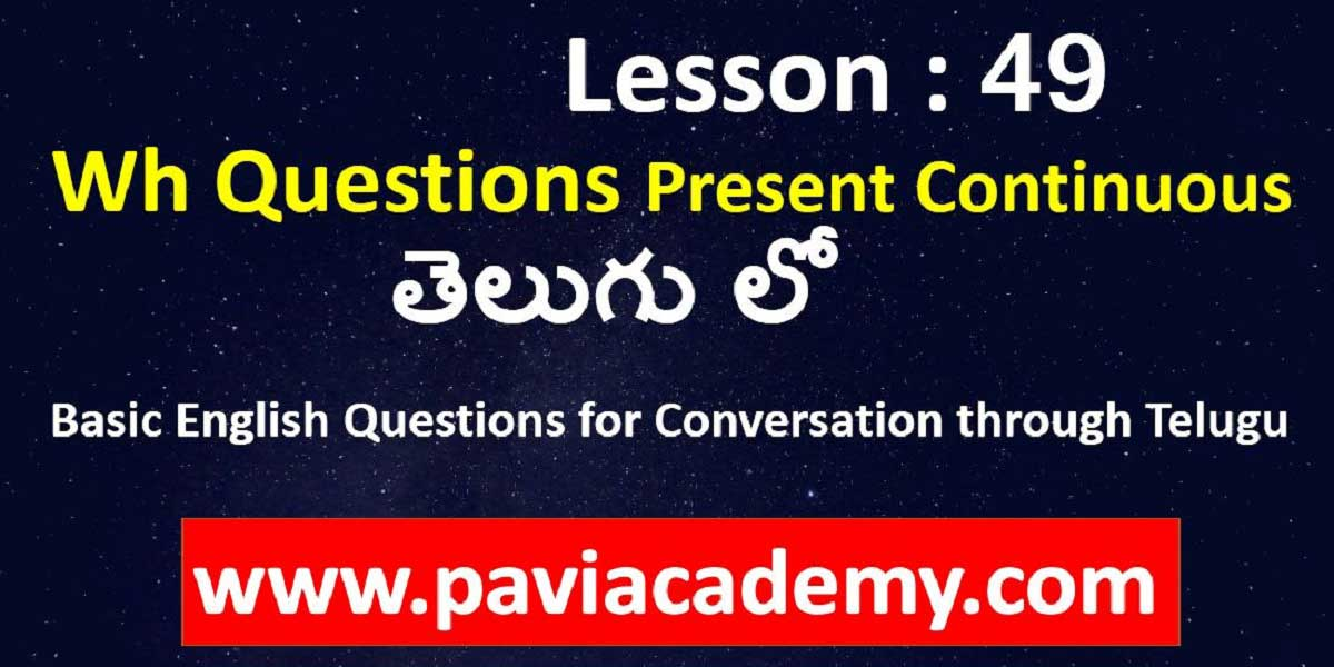 Basic English Questions for conversation through Telugu І Spoken English from Telugu І wh questions І Spoken English from Telugu І www.paviacademy.com