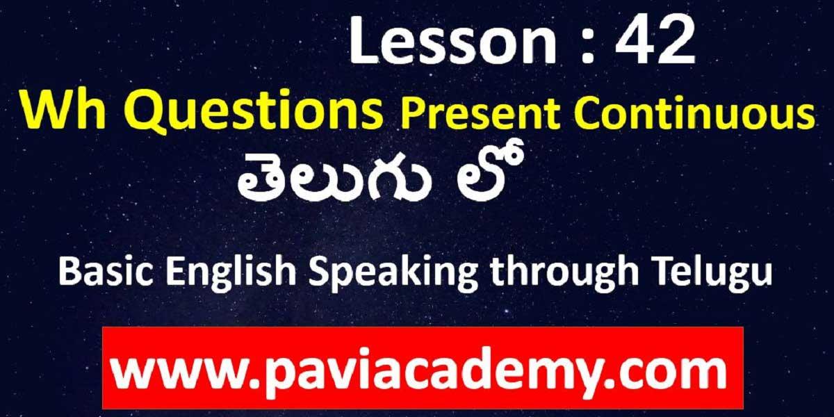 Basic English Speaking through Telugu І Spoken English from Telugu І Present Continuous questions English І Spoken English from Telugu І www.paviacademy.com