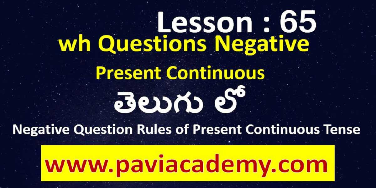 Negative Question Rules of Present Continuous Tense І Spoken English from Telugu І NEGATIVE SENTENCE OF PRESENT CONTINUOUS TENSE І www.paviacademy.com