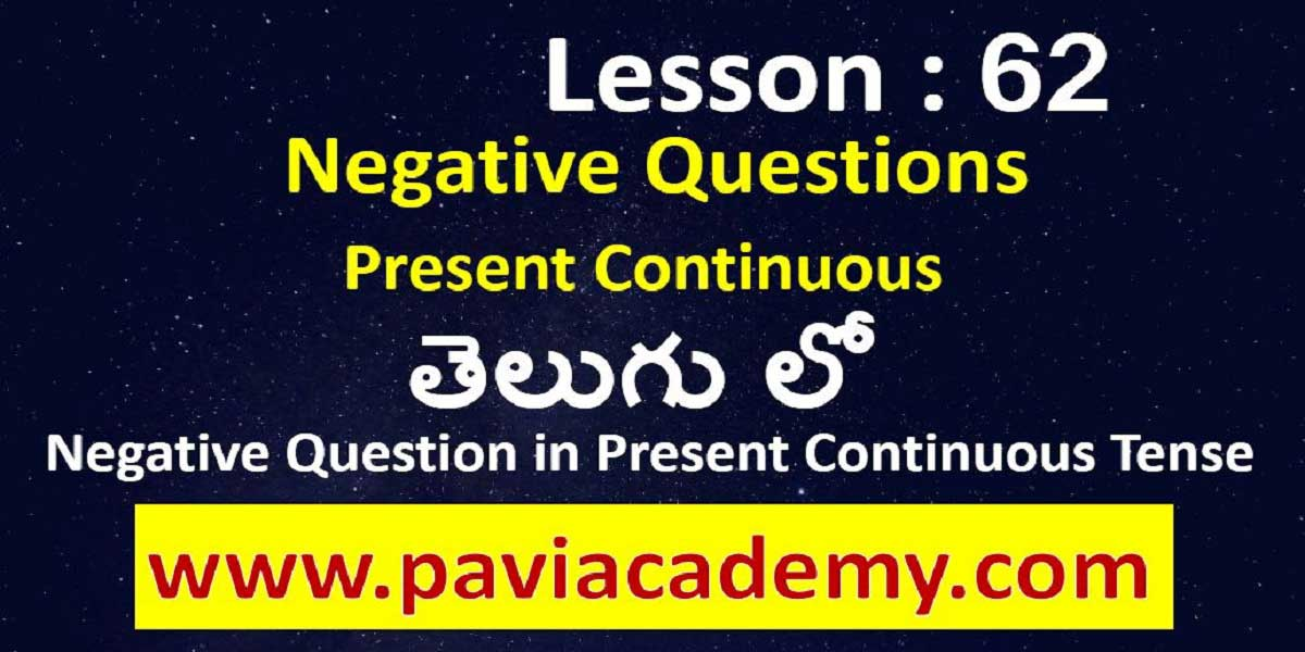 Negative Question in Present Continuous Tense І Spoken English from Telugu І Negative Form of PRESENT Continuous TENSE І www.paviacademy.com І తెలుగు లో