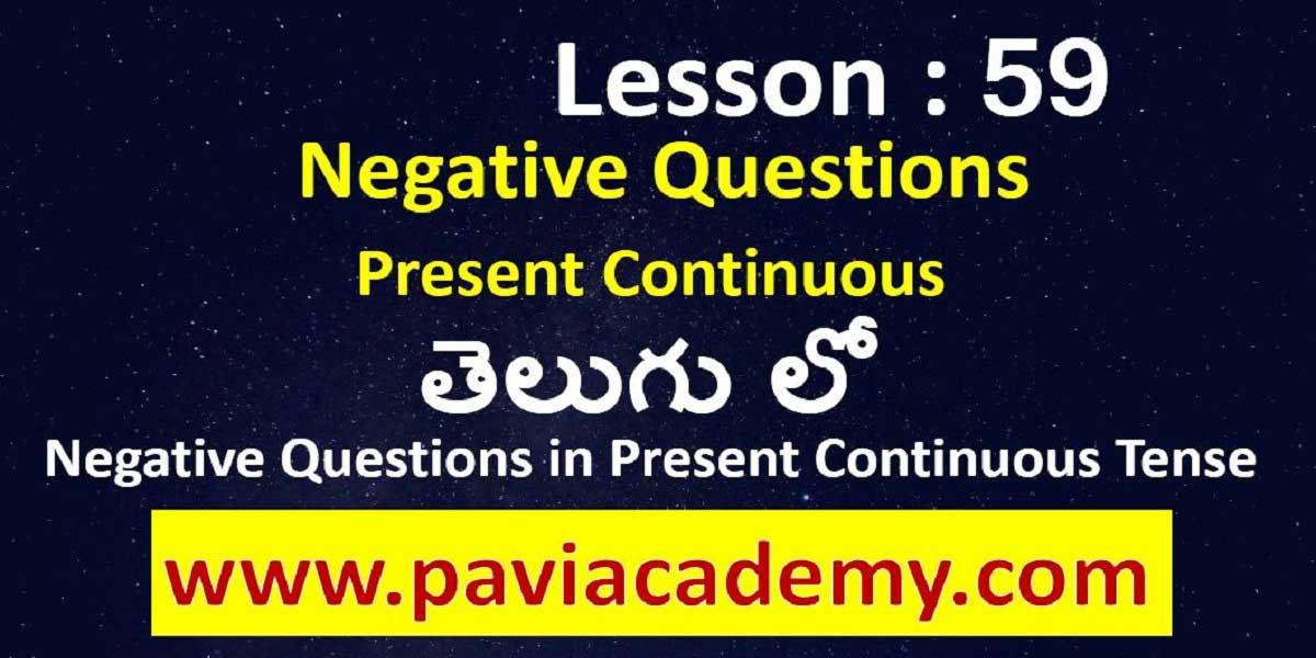 Negative Questions in Present Continuous Tense І Spoken English through Telugu І Structure of Present Continuous Negative І www.paviacademy.com І తెలుగు లో
