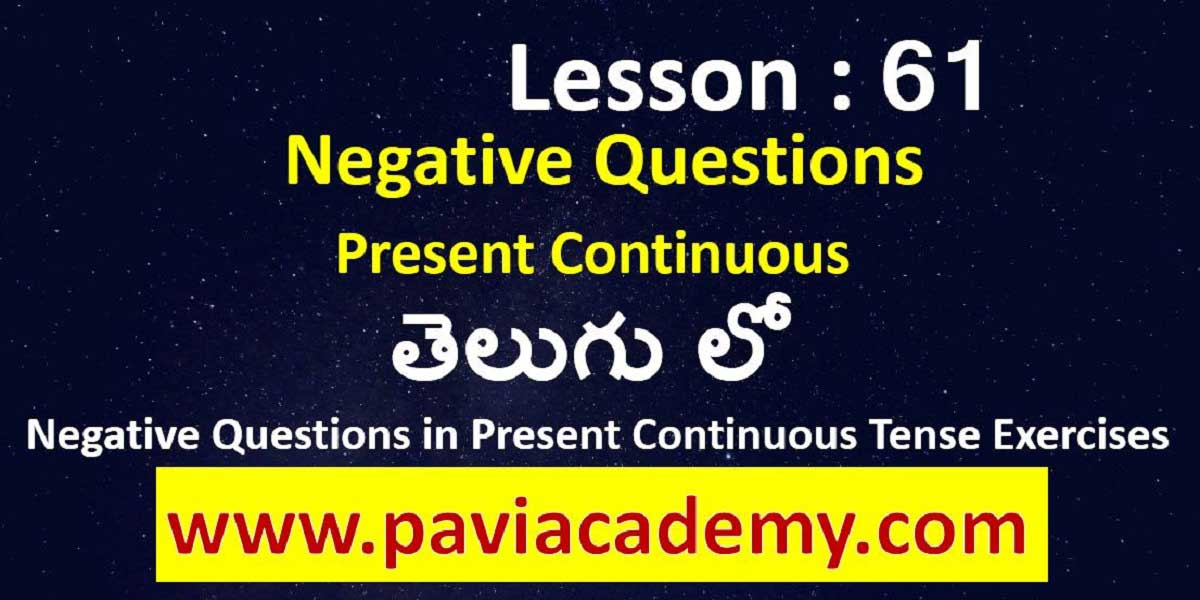 Negative Question in Present Continuous Tense Exercises І Spoken English from Telugu І Negative Rule of Present Continuous Tense І www.paviacademy.com