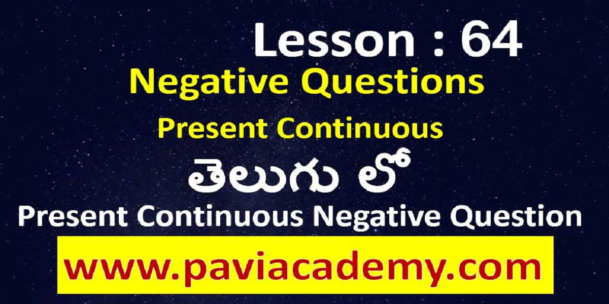 Present Continuous Negative Question І Spoken English from Telugu І Examples of PRESENT CONTINUOUS TENSE IN NEGATIVE І www.paviacademy.com І తెలుగు లో